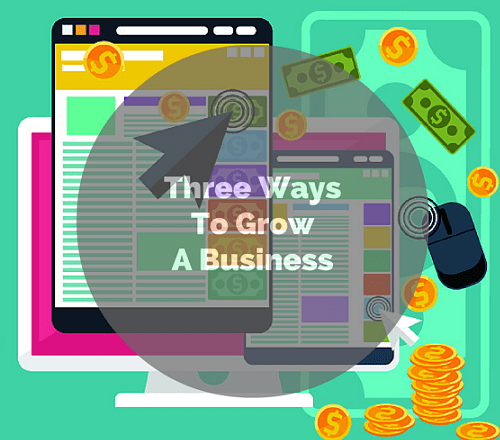 three ways to grow your business